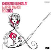 BERTRAND BURGALAT and APRIL MARCH ROSEROS on itunes.com