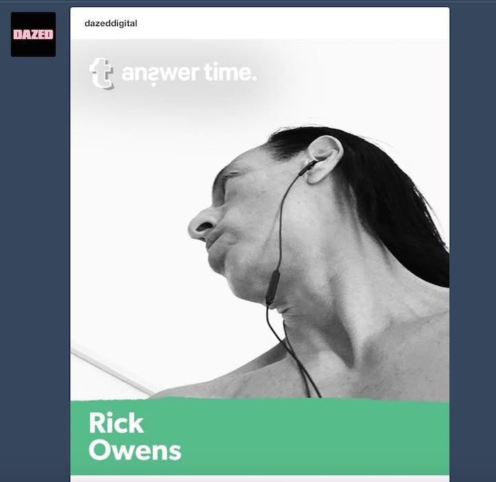 RICK OWENS dazed on tumblr answer time FashionDailyMag